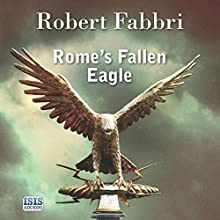 Rome's Fallen Eagle (       UNABRIDGED) by Robert Fabbri Narrated by Peter Kenny
