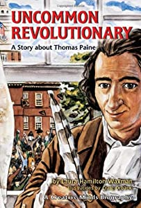 An Uncommon Revolutionary: A Story about Thomas Paine (Creative Minds Biography (Hardcover))