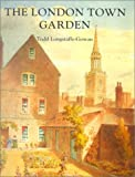 img - for The London Town Garden, 1700-1840 book / textbook / text book