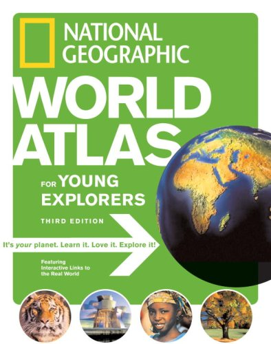 National Geographic World Atlas for Young Explorers, Third Edition, National Geographic