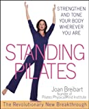 Standing Pilates: Strengthen and Tone Your Body Wherever You are (Medical Sciences)