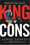 King of Cons: Exposing the Dirty, Rot...