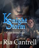 Knight Storm (Celtic Storm Series Book 1)