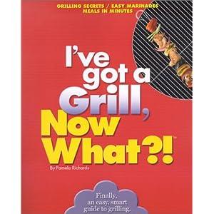 I've Got a Grill, Now Wha Livre en Ligne - Telecharger Ebook