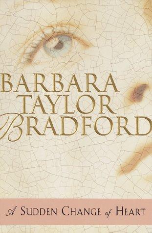 A Sudden Change of Heart, Bradford, Barbara Taylor