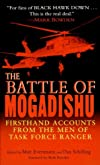 The Battle of Mogadishu: Firsthand Accounts from the Men of Task Force Ranger