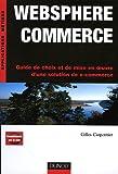 echange, troc Gilles Carpentier - Websphere Commerce : Guide de choix et de mise en oeuvre d'une solution de e-commerce