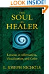 The Soul as Healer: Lessons in Affirm...