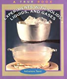 img - for Experiments With Solids, Liquids, and Gases (True Books: Science Experiments) book / textbook / text book