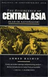 The Resurgence of Central Asia: Islam or Nationalism? (1856491323) by Rashid, Ahmed