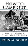 How to Camp Out: Advice from a Civil War veteran