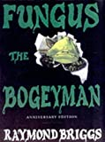 Fungus the Bogeyman Raymond Briggs