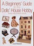 A Beginner's Guide to the Dolls' Hous...