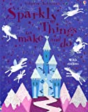img - for Sparkly Things to Make and Do (Usborne Activities) book / textbook / text book