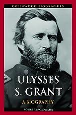 Ulysses S. Grant (Greenwood Biographies)