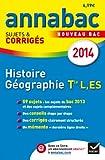 Annales Annabac 2014 Histoire-Géographie Tle L, ES: Sujets et corrigés du bac - Terminale L, ES
