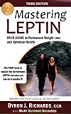 img - for By Byron J. Richards - Mastering Leptin: Your Guide to Permanent Weight Loss and Optimum Health (3rd Edition) (6/26/09) book / textbook / text book