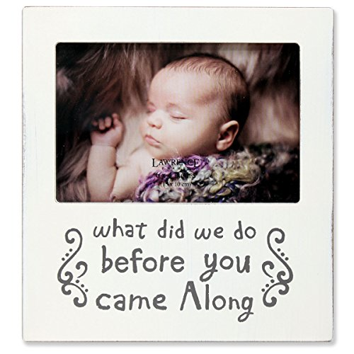 Lawrence Frames White Wash 'What Did We Do Before You Came Along' Picture Frame, 6 by 4-Inch, Ivory