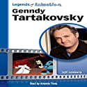 Genndy Tartakovsky: From Russia to Coming-of-Age Animator (Legends of Animation) (       UNABRIDGED) by Jeff Lenburg Narrated by Amanda Thorp