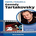 Genndy Tartakovsky: From Russia to Coming-of-Age Animator (Legends of Animation) | Jeff Lenburg