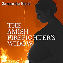 The Amish Firefighter's Widow Audiobook by Samantha Price Narrated by Heather Henderson