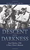 img - for Descent into Darkness: Pearl Harbor, 1941_A Navy Diver's Memoir book / textbook / text book