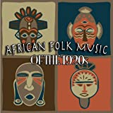 African Folk Music Of The 1920s