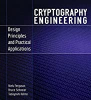 Cryptography Engineering: Design Principles and Practical Applications Front Cover