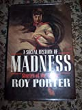 Social History of Madness: Stories of the Insane (0297792237) by Porter, Roy