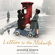 Letters to the Midwife Audiobook by Jennifer Worth Narrated by Patience Tomlinson, Clive Mantle