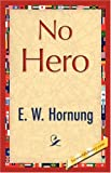 No Hero (1421847116) by Hornung E. W. Hornung