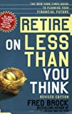 Fred Brock Retire on Less Than You Think: The New York Times Guide to Planning Your Financial Future