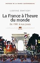 La France à l'heure du monde : De 1981 à nos jours