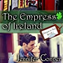 The Empress of Ireland: Places to See, Volume 1 Audiobook by Jennifer Conner Narrated by John Martin Byrne
