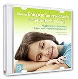 Kleine Entspannungsrituale für Kinder: Angeleitete Fantasiereisen, Atem- und Entspannungsübungen