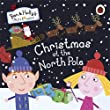 Ben and Holly's Little Kingdom: Christmas at the North Pole (Ben & Holly's Little Kingdom)