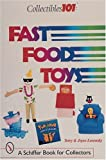 img - for Collectibles101: Fast Food Toys (Schiffer Book for Collectors) book / textbook / text book