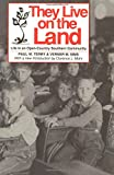 img - for They Live on The Land: Life in an Open Country Southern Community (Library Alabama Classics) book / textbook / text book