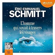 L'homme qui voyait à travers les visages | Livre audio Auteur(s) : Éric-Emmanuel Schmitt Narrateur(s) : Thierry Lopez