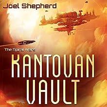 Kantovan Vault: Spiral Wars, Book 3 Audiobook by Joel Shepherd Narrated by John Lee