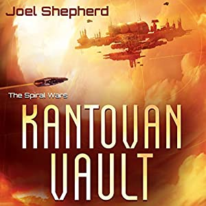 Kantovan Vault: Spiral Wars, Book 3 Audiobook by Joel Shepherd Narrated by John Lee