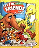 img - for Let's Be Friends Show Program & Coloring Book (Sesame Street Live) book / textbook / text book