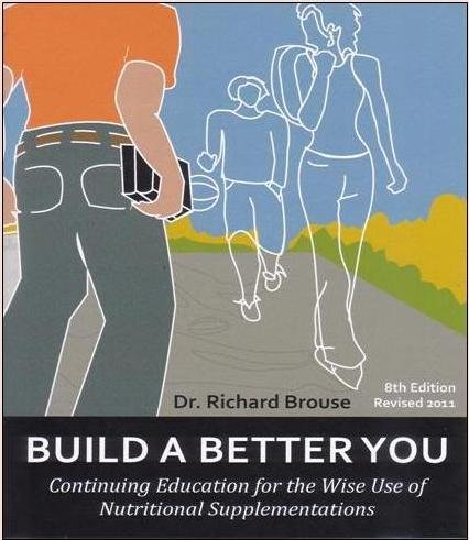 Build A Better You, 8Th Ed. - Continuing Education For The Wise Use Of Nutritional Supplements