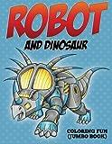 Robot and Dinosaur Coloring Fun (Jumbo Book)