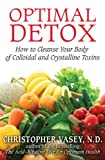 Optimal Detox: How to Cleanse Your Body of Colloidal and Crystalline Toxins