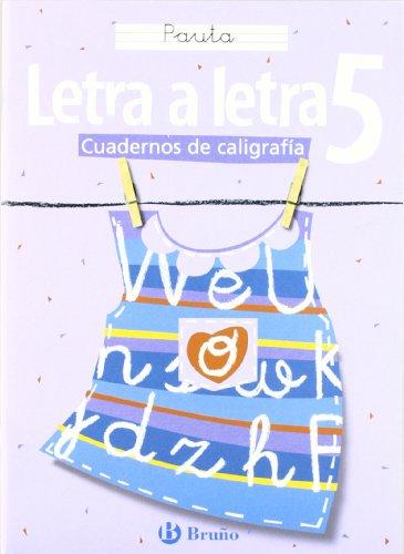 Caligrafía Letra a letra Pauta 5 (Cuadernos De Caligrafia / Calligraphy Workbook)