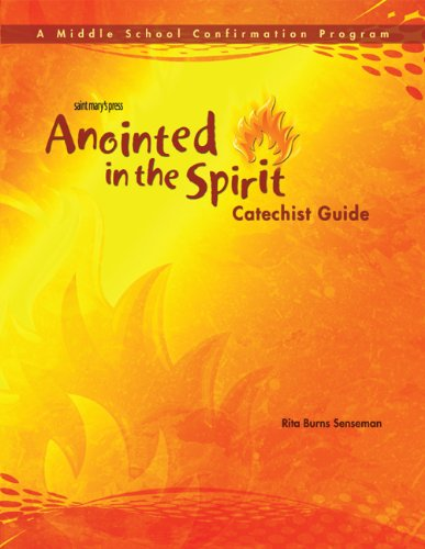 Anointed in the Spirit Catechist Guide (MS): A Middle School Confirmation Program PDF