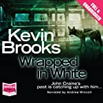 Wrapped in White | Kevin Brooks