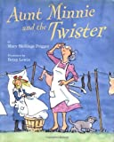 img - for Aunt Minnie and the Twister by Prigger, Mary Skillings (2002) Hardcover book / textbook / text book
