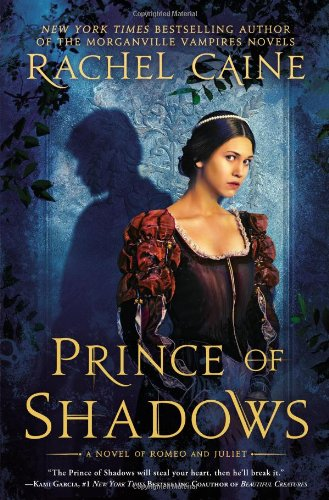 Image of Prince of Shadows: A Novel of Romeo and Juliet